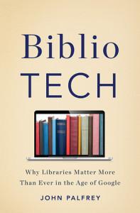 John Palfrey, BiblioTech, Basic Books 2015